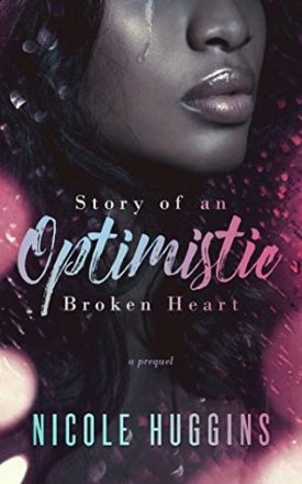 Story of an Optimistic Broken Heart by Nicole Huggins
