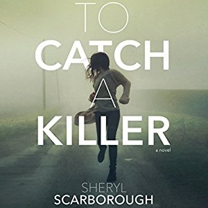 Audio Review: To Catch a Killer by Sheryl Scarborough, Narrated by Christy Romano #YoungDelight