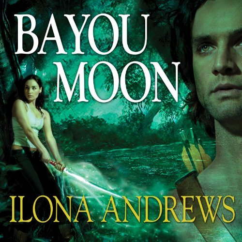 Bayou Moon by Ilona Andrews