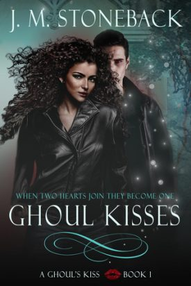 A Ghoul's Kiss by J.M. Stonebeck