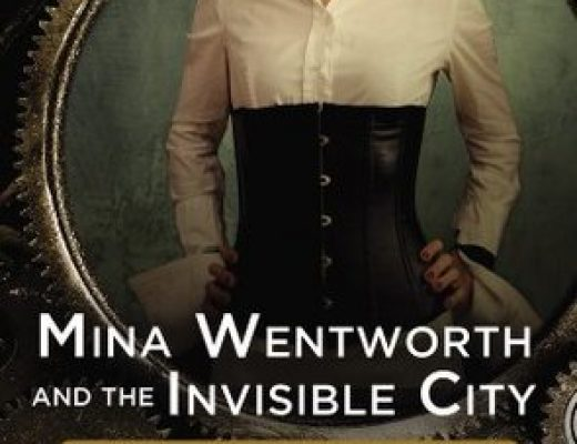Afternoon Delight: Mina Wentworth and the Invisible City by Meljean Brook