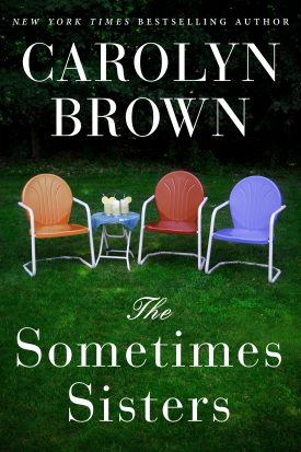 The Sometimes Sisters by Carolyn Brown
