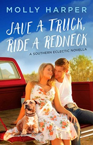 Save A Truck Ride a Redneck by Molly Harper