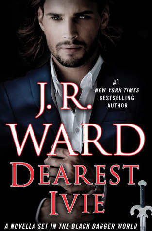 Dearest Ivie by J.R. Ward