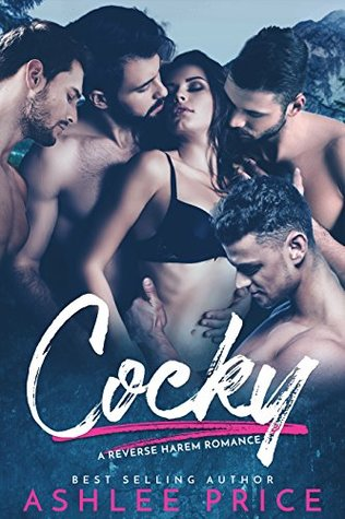 Cocky: A Reverse Harem Story by Ashlee Price