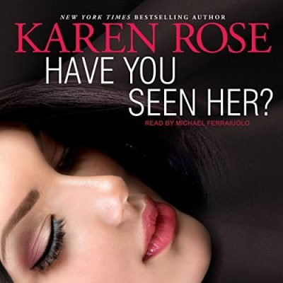 Audio Book Review: Have You Seen Her? by Karen Rose