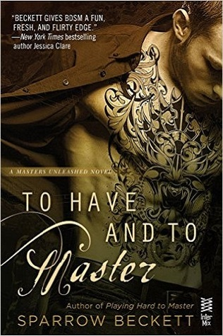 Review: To Have and To Master by Sparrow Beckett