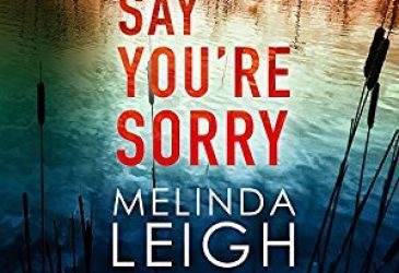 Audio Review: Say You're Sorry by Melinda Leigh