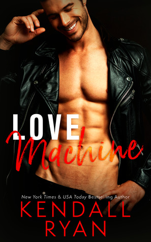 Review: Love Machine by Kendall Ryan