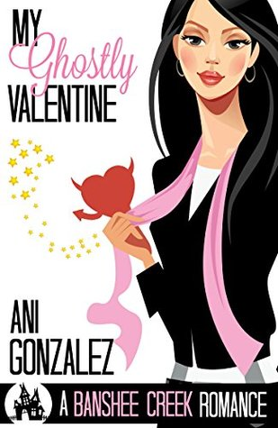 My Ghostly Valentine by Ani Gonzalez