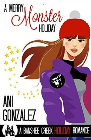 A Merry Monster Holiday by Ani Gonzalez
