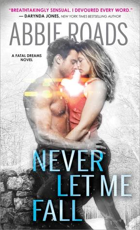 Review: Never Let Me Fall by Abbie Roads