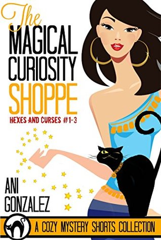 Afternoon Delight: The Magical Curiosity Shoppe by Ani Gonzalez