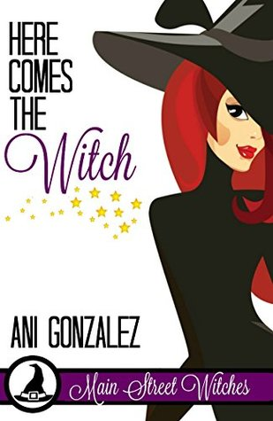 Here Comes the Witch by Ani Gonzalez