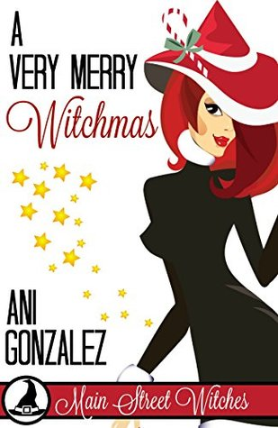 Afternoon Delight: A Very Merry Witchmas by Ani Gonzalez