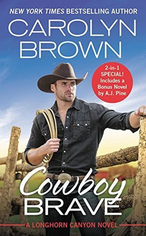 Cowboy Brave by Carolyn Brown
