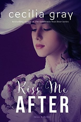 Kiss Me After by Cecilia Gray