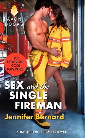 Sex and the Single Fireman by Jennifer Bernard