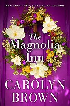 The Magnolia Inn by Carolyn Brown