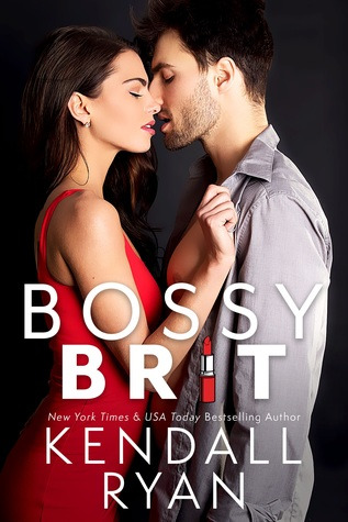 Bossy Brit by Kendall Ryan