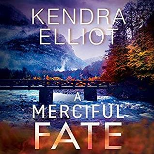 A Mericiful Fate by Kendra Elliot