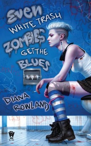 Review: Even White Trash Zombies Get the Blues by Diana Rowland