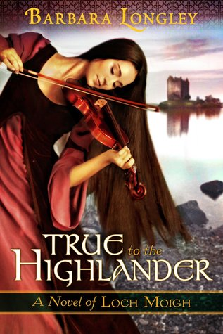 True to the Highlander by Barbara Longley