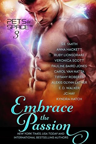 Review: Embrace the Passion by Pauline Baird Jones, Carol Van Natta, Tiffany Roberts, Alexis Glynn Latner