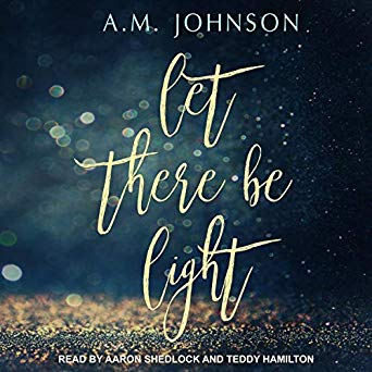 Let There Be Light by A.M. Johnson