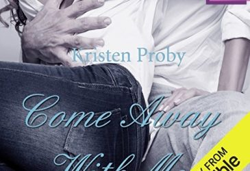 Audiobook Review: Come Away With Me by Kristen Proby
