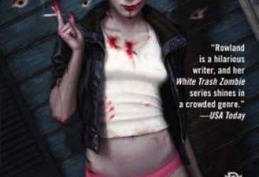 Review: White Trash Zombie Apocalypse by Diana Rowland