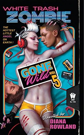 White Trash Zombie Gone Wild by Diana Rowland
