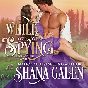 While You Were Spying by Shana Galen