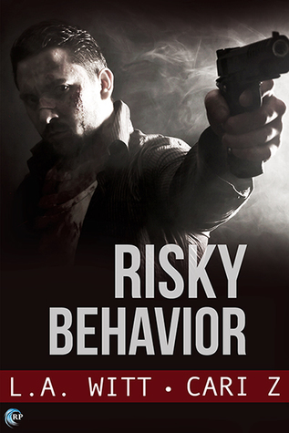 Risky Behavior by L.A. Witt, Cari Z.