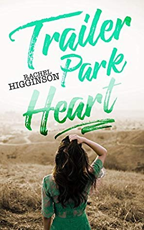 Trailer Park Heart by Rachel Higginson