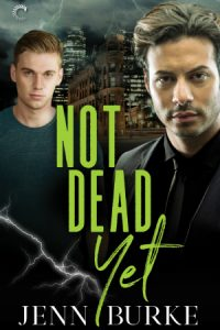 Not Dead Yet by Jenn Burke