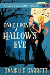 Once Upon a Hallow's Eve by Danielle Garrett