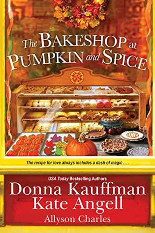 Review: The Bakeshop at Pumpkin and Spice by Donna Kauffman, Allyson Charles, Kate Angell