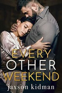 Every Other Weekend by Jaxson Kidman