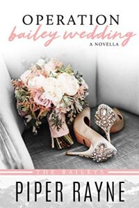Operation Bailey Wedding by Piper Rayne