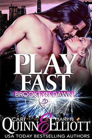 Play Fast by Cari Quinn and Taryn Elliott