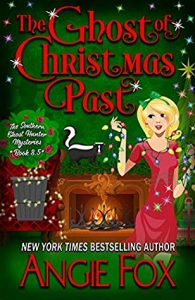 The Ghoast of Christmas Past by Angie Fox