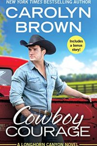 Cowboy Courage by Carolyn Brown