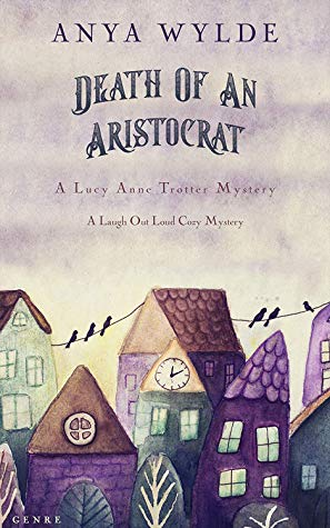 Review: Death of an Aristocrat by Anya Wylde