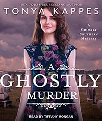 A Ghostly Murder by Tonya Kappes