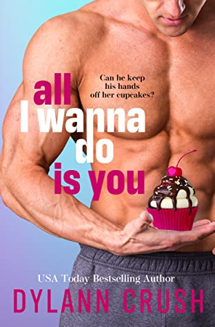 Review: All I Wanna Do Is You by Dylann Crush