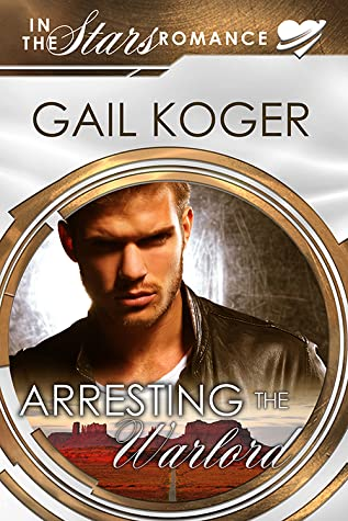 Afternoon Delight Review: Arresting the Warlord by Gail Koger