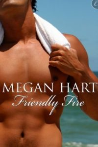 Friendly Fire by Megan Hart