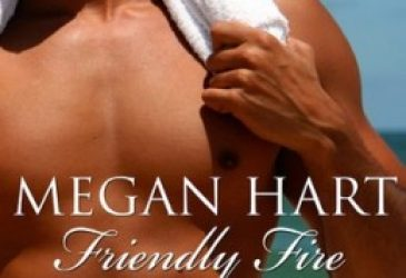 Afternoon Delight: Friendly Fire by Megan Hart