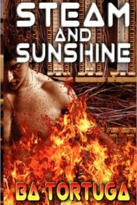 Review Steam and Sunshine by BA Tortuga